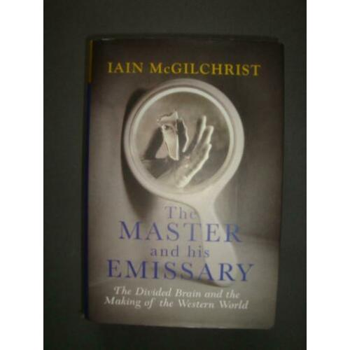 McGilchrist -The Master and his Emissary -The divided brain